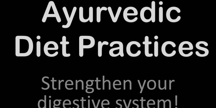 Ayurvedic Diet Practices
